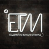 ETM – Electronic Twisted Melon…. celebrating 30 years of dance music!